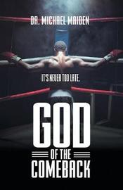 God of the Comeback by Dr Michael Maiden