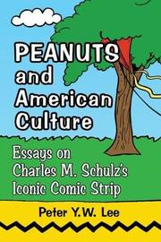 Peanuts and American Culture by Peter Y.W. Lee