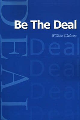 Be the Deal by William Gladstone image