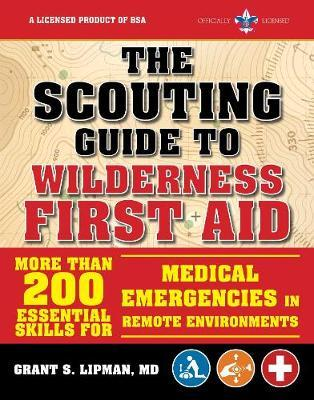 The Scouting Guide to Wilderness First Aid: An Official Boy Scouts of America Handbook by The Boy Scouts of America