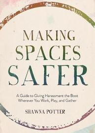Making Spaces Safer by Shawna Potter
