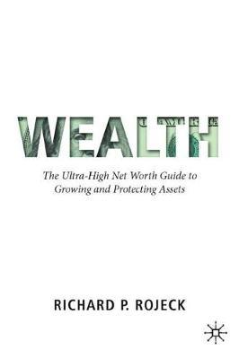 Wealth by Richard P. Rojeck