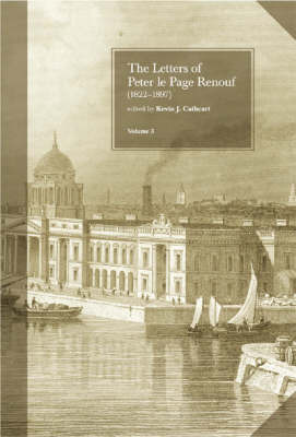 The The Letters of Peter le Page Renouf (1822-97): v.3 by Peter Le Page Renouf