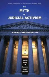 The Myth of Judicial Activism by Kermit Roosevelt image