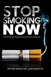 Stop Smoking... Now! by Satyam Veean