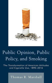 Public Opinion, Public Policy, and Smoking by Thomas R. Marshall