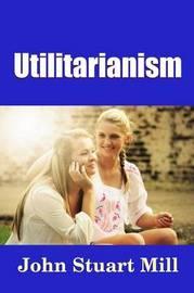 Utilitarianism by John Stuart Mill image