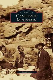 Camelback Mountain by Gary Driggs