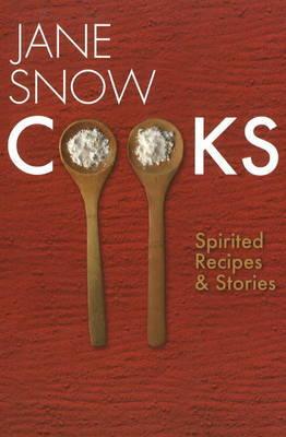 Jane Snow Cooks by Jane Snow