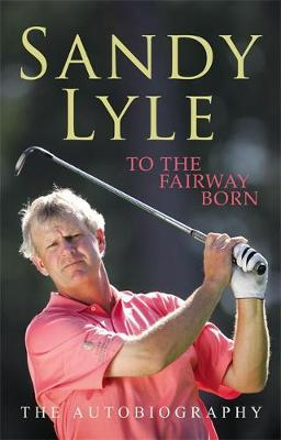 To the Fairway Born by Sandy Lyle image
