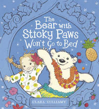 The Bear with Sticky Paws Won`t Go to Bed by Clara Vulliamy image