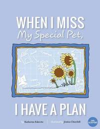 When I Miss My Special Pet, I Have a Plan by Katherine Eskovitz