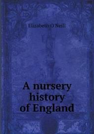 A Nursery History of England by Elizabeth O'Neill
