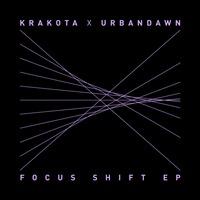 Focus Shift EP by Krakota x Urbandawn