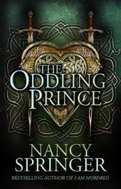 The Oddling Prince by Nancy Springer