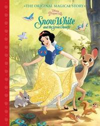 Disney Princess Snow White and the Seven Dwarfs The Original Magical Story by Parragon Books Ltd image