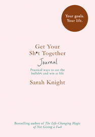 Get Your Sh*t Together Journal by Sarah Knight