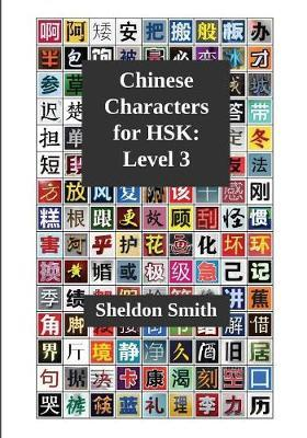 Chinese Characters for Hsk, Level 3 by Sheldon Smith image