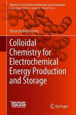 Colloidal Chemistry for Electrochemical Energy Production and Storage by Edson Roberto Leite