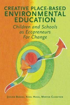 Creative Place-Based Environmental Education by Jorunn Barane