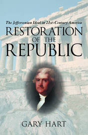Restoration of the Republic by Gary Hart