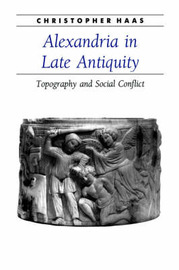 Alexandria in Late Antiquity by Christopher Haas image