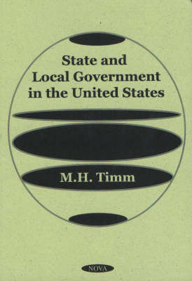 State & Local Government in the United States by M.H. Timm