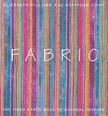 "Fabric: The ""Fired Earth"" Book of Natural Texture by Elizabeth Hilliard"
