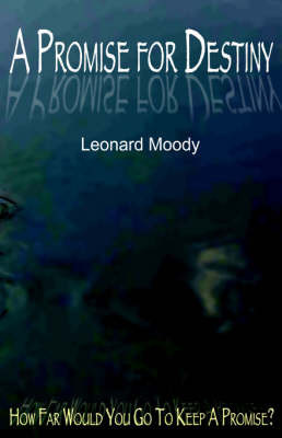 A Promise for Destiny by Leonard Moody