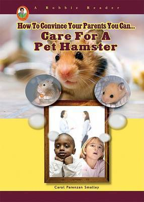Care for a Pet Hamster by Carol Parenzan Smalley