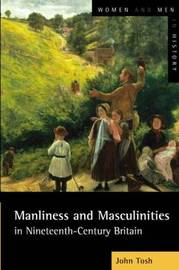 Manliness and Masculinities in Nineteenth-Century Britain by John Tosh image