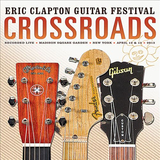 Crossroads Guitar Festival 2013 by Various Artists