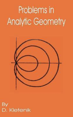 Problems in Analytic Geometry by D Kletenik
