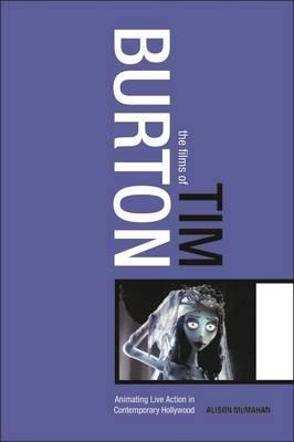 The Films of Tim Burton by Alison McMahan