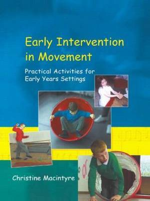 Early Intervention in Movement by Christine Macintyre