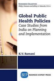 Global Public Health Policies by Kv Ramani