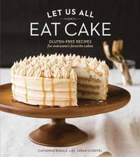 Let Us All Eat Cake by Catherine Ruehle
