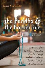 Buddha & The Borderline by Kiera Van Gelder