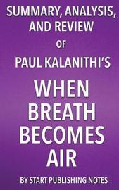 Summary, Analysis, and Review of Paul Kalanithi's When Breath Becomes Air by Start Publishing Notes image