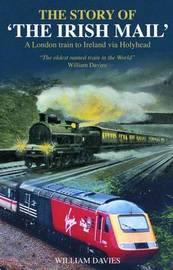Story of the Irish Mail, The by William Beynon Davies