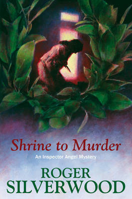 Shrine to Murder by Roger Silverwood