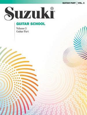 Suzuki Guitar School: Volume 3 by Seth Himmelhoch