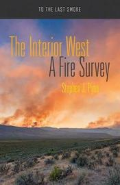 The Interior West by Stephen J Pyne