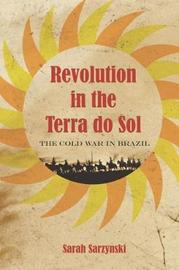 Revolution in the Terra do Sol by Sarah Sarzynski image
