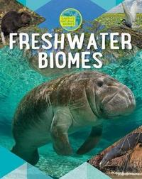 Freshwater Biomes by Louise A Spilsbury