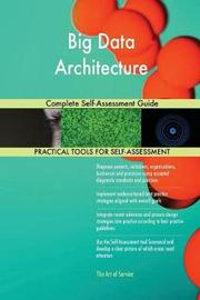 Big Data Architecture Complete Self-Assessment Guide by Gerardus Blokdyk image