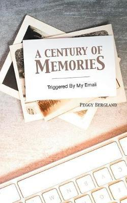 A Century of Memories by PEGGY BERGLAND image