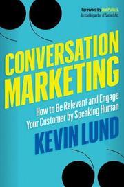 Conversation Marketing by Kevin Lund