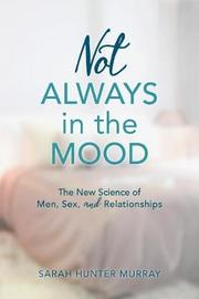 Not Always in the Mood by Sarah Hunter Murray