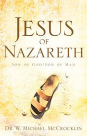 Jesus of Nazareth by Michael W McCrocklin image